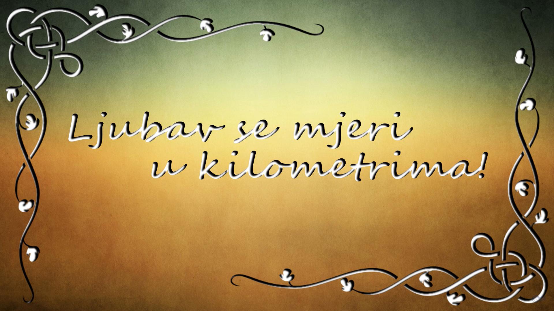 Za Daleke Ljubavi 💖 (Ljubav se mjeri u kilometrima) 💖